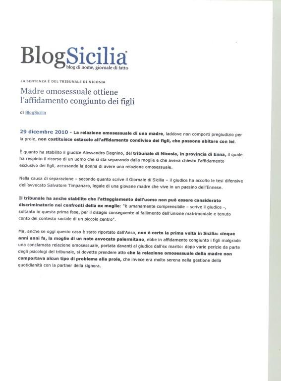 BlogSicilia - 29/12/2010 - La sentenza è del Tribunale di Nicosia - Madre omosessuale ottiene l'affidamento congiunto dei figli.