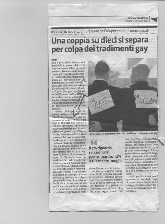 Giornale di Sicilia-30 dicembre 2010- Una coppia su dieci si separa per colpa dei tradimenti gay - Avvocati. Separazioni cresciute dell'11% per relazioni omosessuali.