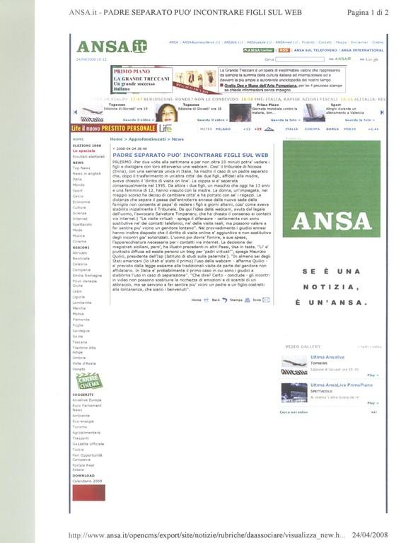 ANSA..it 24 aprile 2008 - Padre separato può incontrare figli sul web.