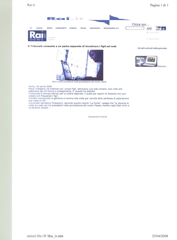 RAI.it -RAI NEWS - Roma, 24 aprile 2008 - Il Tribunale consente a un padre separato di incontrare i figli sul web.