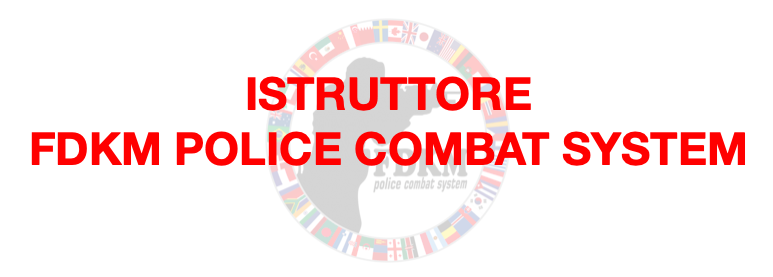 ISTRUTTORE FDKM POLICE COMBAT SYSTEM