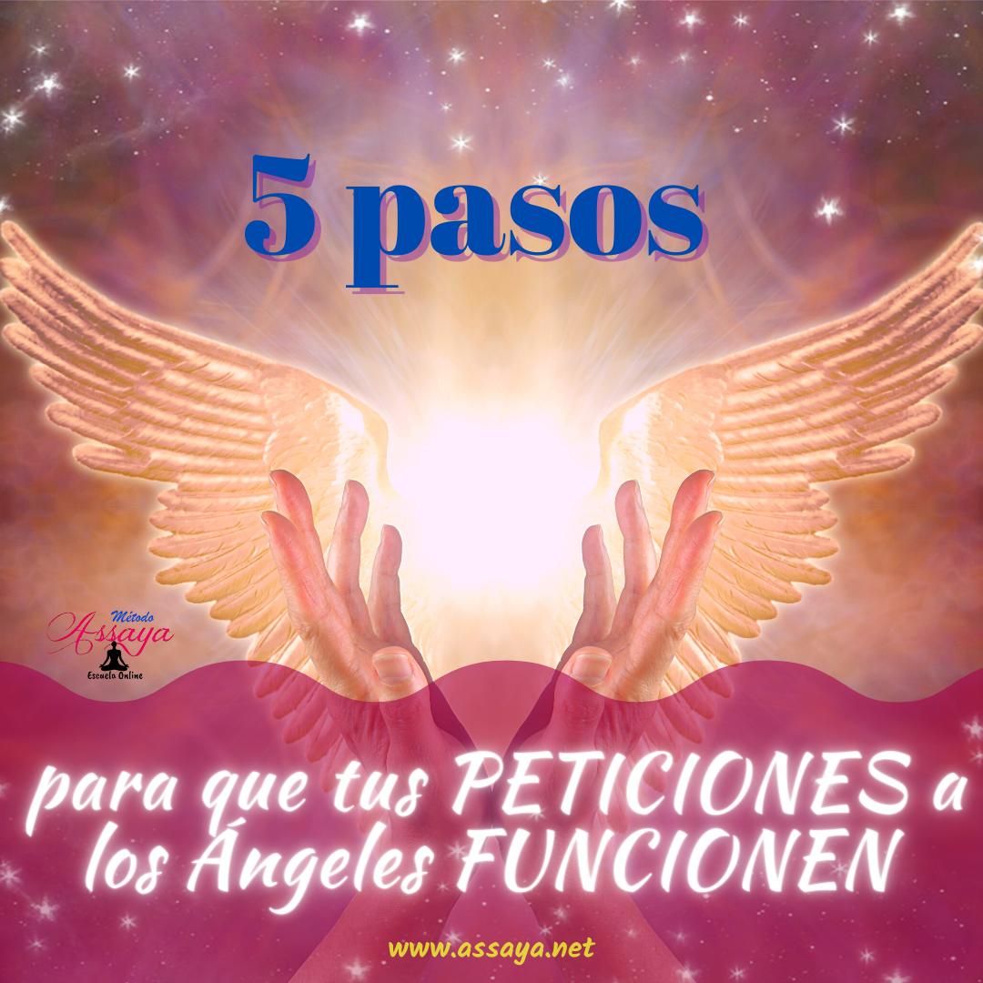 * 5 pasos para que tus PETICIONES a los Ángeles FUNCIONEN.