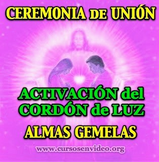 Ceremonia de UNION de Almas Gemelas
