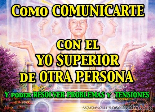 Como comunicarse con el YO SUPERIOR de OTRA persona
