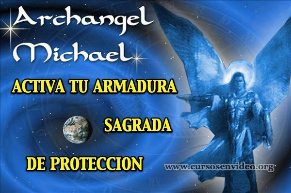 Activación de tu ARMADURA SAGRADA de Protección con el Arcángel MIGUEL.