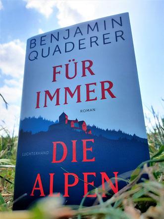 Quaderer, Benjamin: Für immer die Alpen