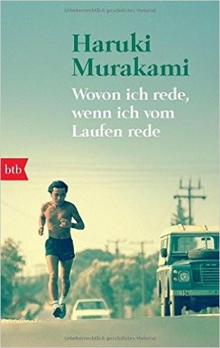 Haruki Murakami - Wovon ich rede, wenn ich vom Laufen rede  / Buchtipps