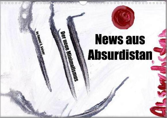 News aus Absurdistan / Der neue Minimalismus (Special Edition) 2016