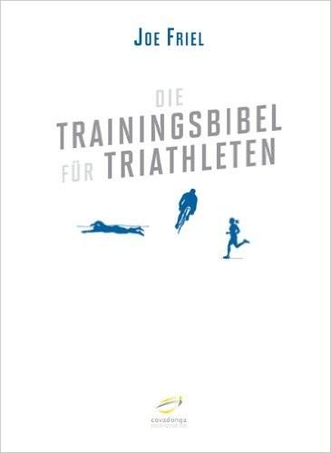 Die Trainingsbibel für Triathleten - Joe Friel / Ratgeber / Buchtipps