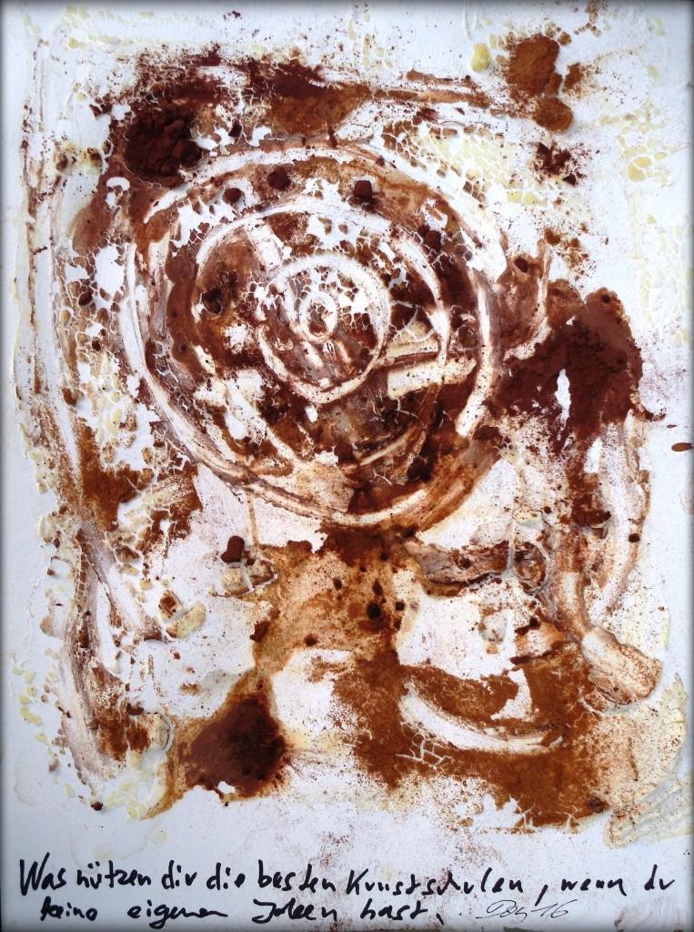 Kunst (Was nützen dir die besten Kunstschulen, wenn du keine eigenen Ideen hast)  -  Quark/Zimt/Kakao/Ingwerschnaps auf Papier  -  30 x 40 cm