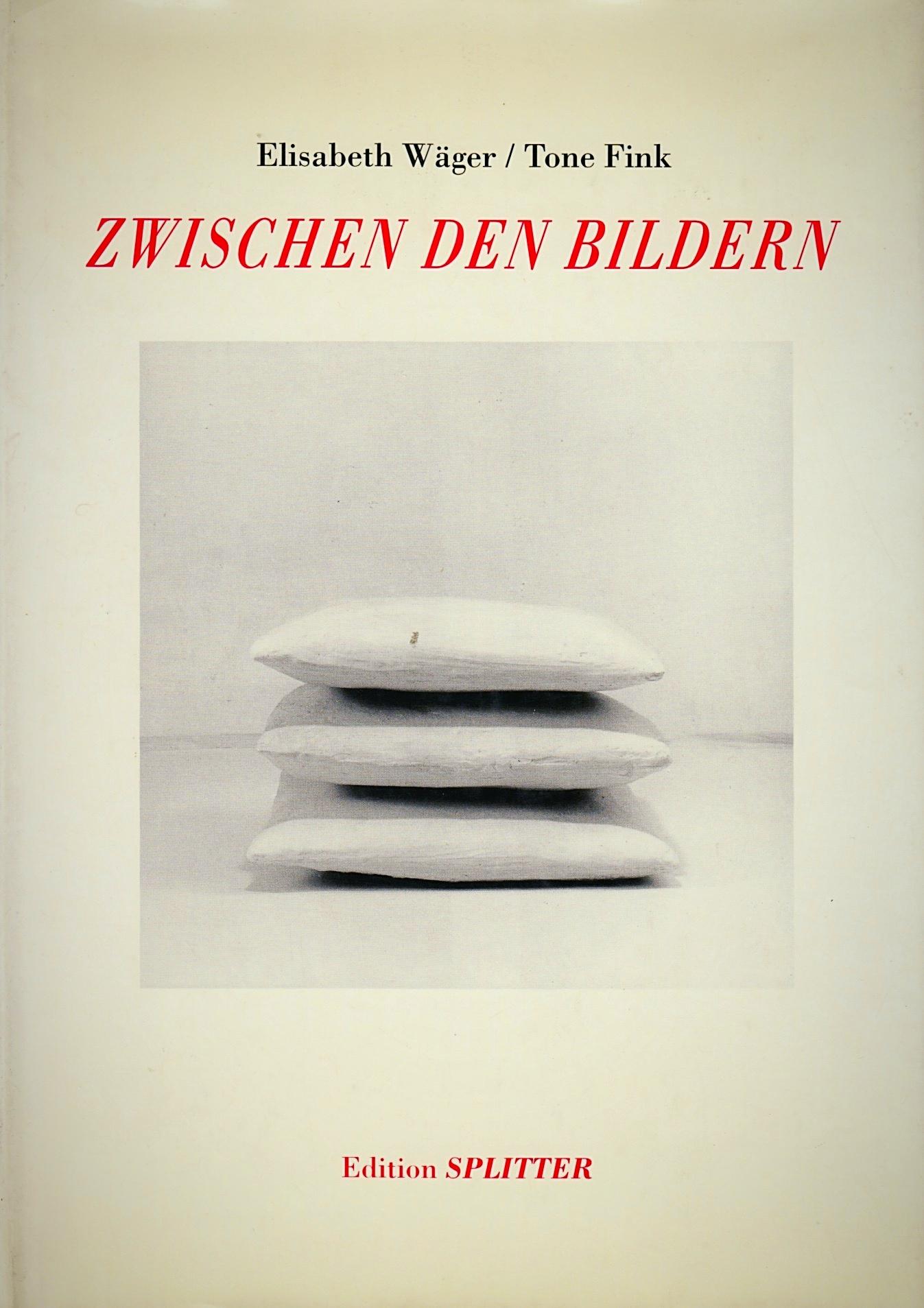 Zwischen den Bildern Elisabeth Wäger | Tone Fink [Objekte]