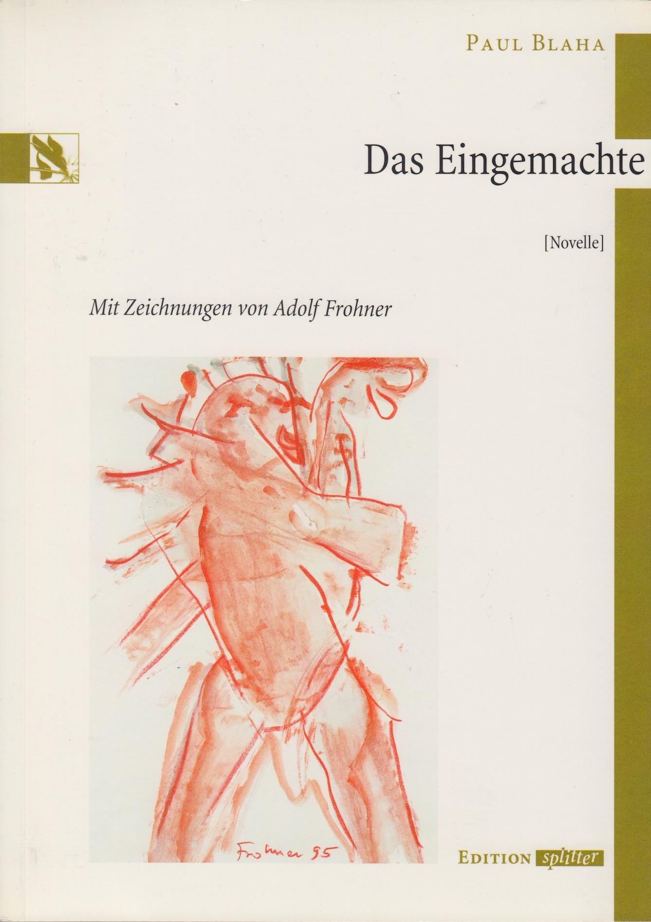Das Eingemachte Paul Blaha | Adolf Frohner [Illustrationen]