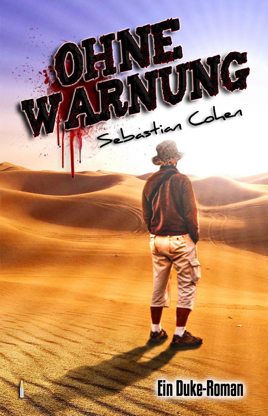 »Ohne Warnung«, Abenteuerroman von Sebastian Cohen