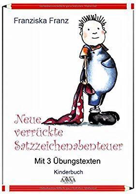 »Neue verrückte Satzzeichenabenteuer«, Kinderbuchn von Franziska Franz