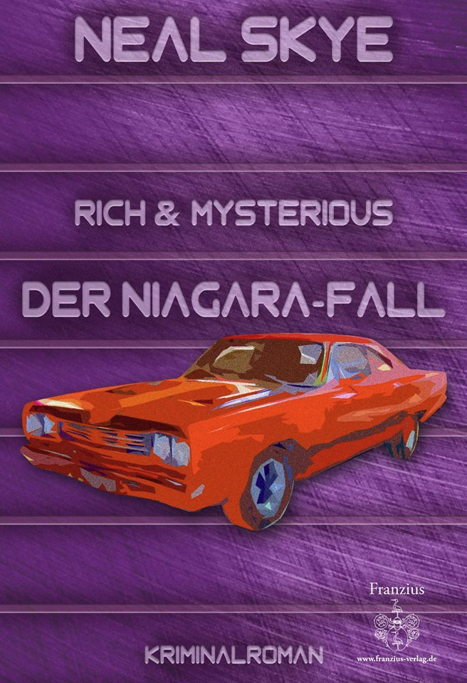 »RICH AND MYSTERIOUS - DER NIAGARA-FALL«, Krimi von Neal Skye