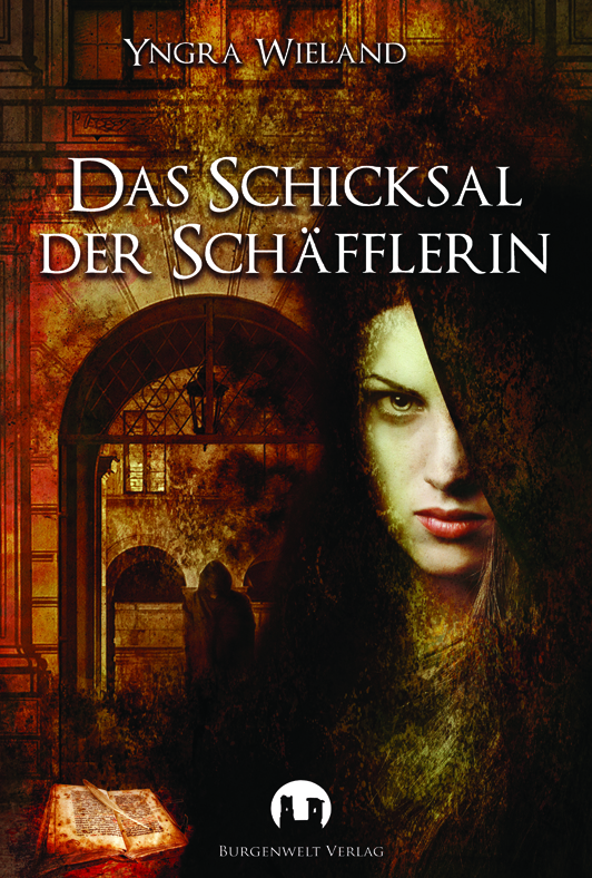 »Das Schicksal der Schäfflerin«, Historischer Roman von Yngra Wieland