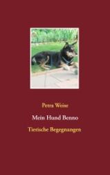 »Mein Hund Benno«, Tiergeschichte von Petra Weise