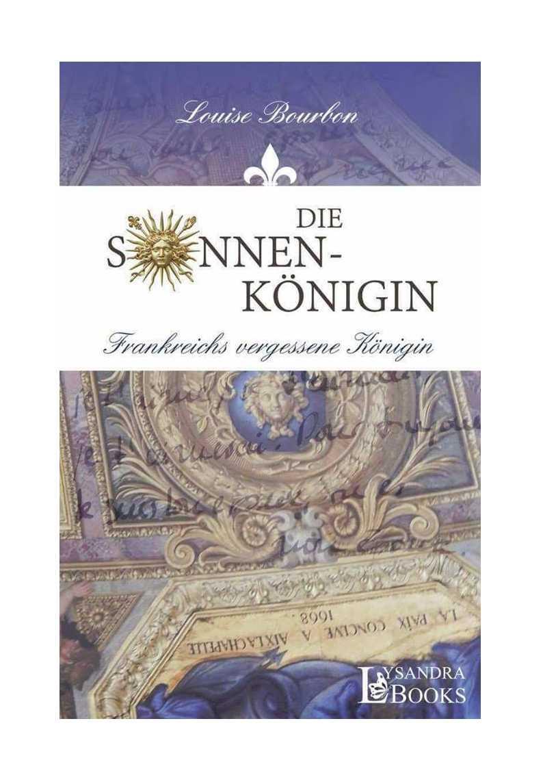 »Die Sonnenkönigin«, historischer Liebesroman von Louise Bourbon