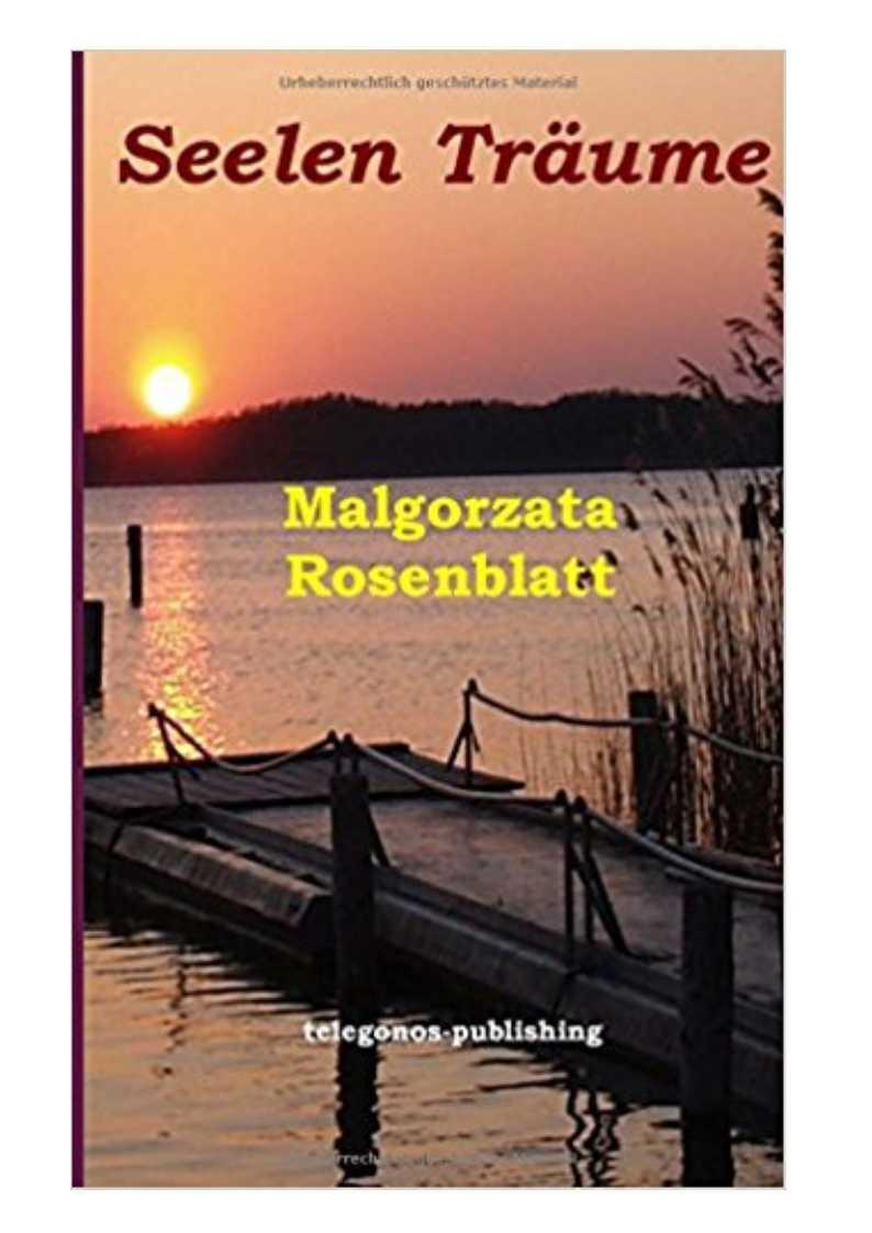 »Seelen Träume«, Lyrik von Malgorzata Rosenblatt