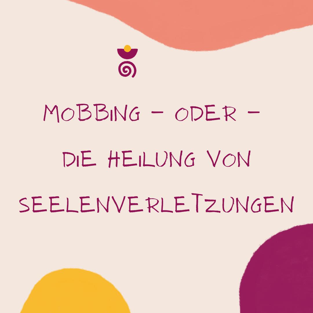 """Mobbing oder """"die Heilung von Seelenverletzungen"""""""