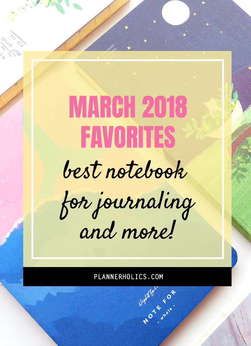 march 2018 favorites - the best notebook for journaling and more lifestyle goodies