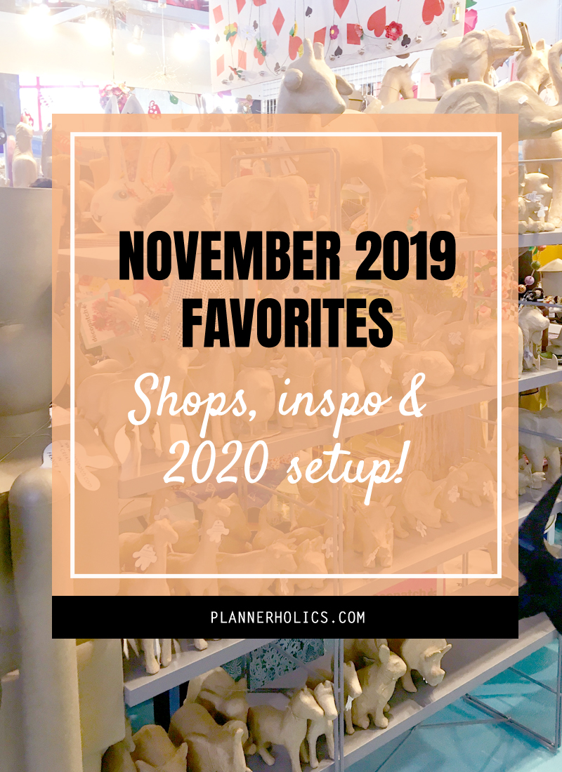 November 2019 Favorites - cute shops, creative inspiration and 2020 planner setup!