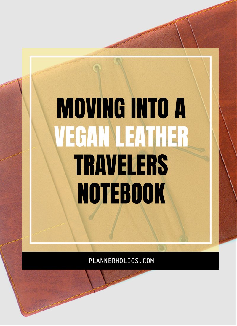 Moving into a Vegan Leather Traveler ´s Notebook from Cadeneta Notebooks - Full Review