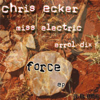 Chris Ecker, Miss Electric, Errol Dix - Force EP - 3B