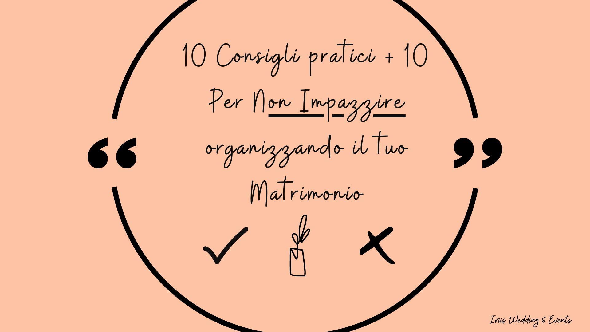 10 Consigli+10 Per Organizzare il tuo Matrimonio senza Impazzire