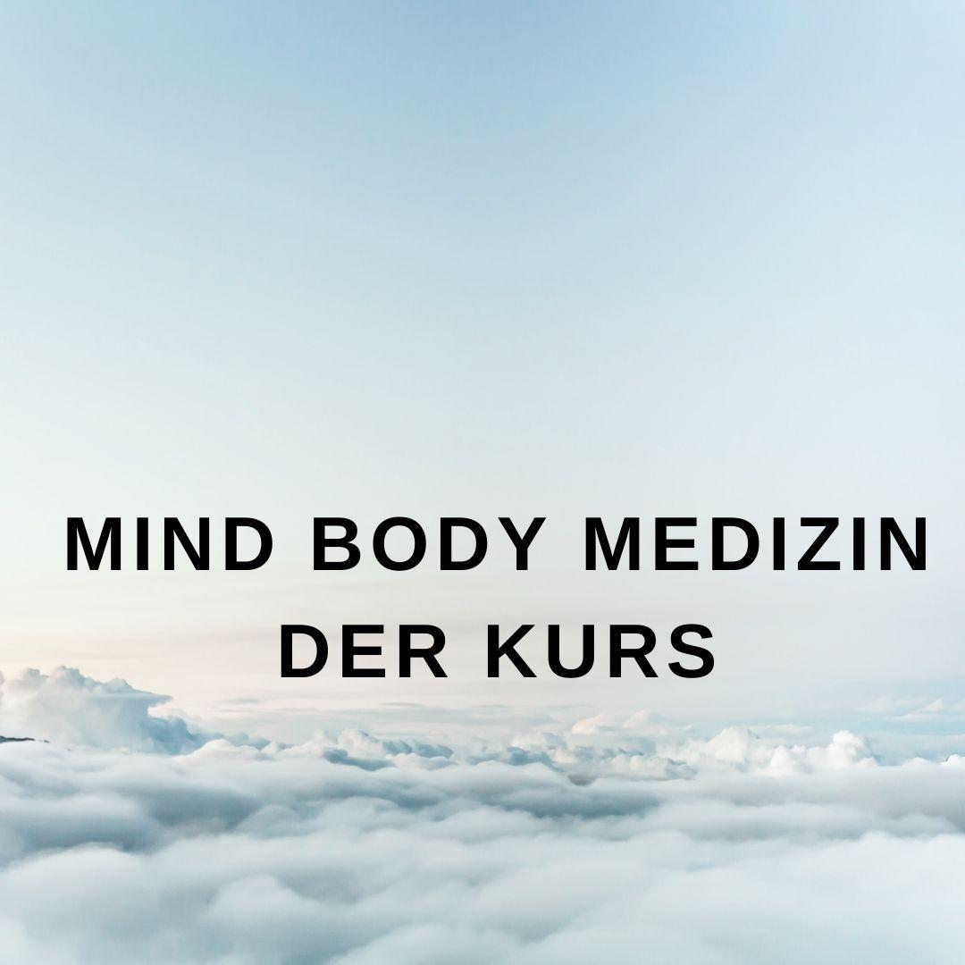 Mind Body Medizin - Der Kurs