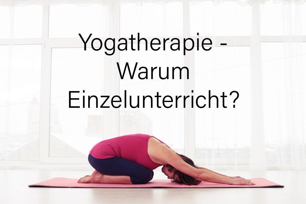 Yogatherapie - Warum Einzelunterricht