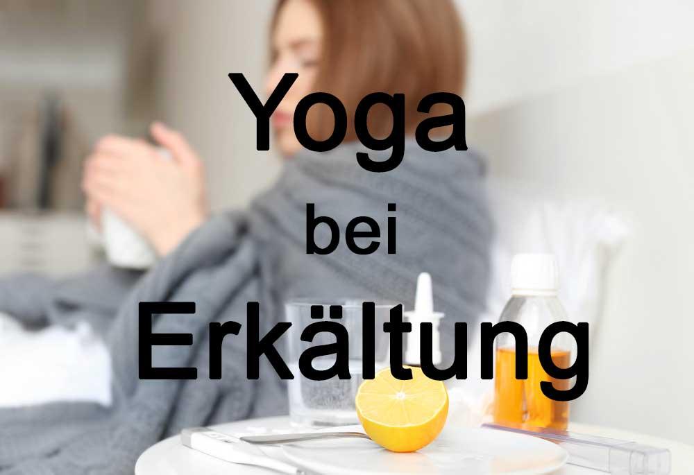 Yoga bei Erkältung