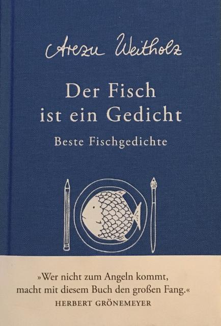 Arezu Weitholz Der Fisch Ist Ein Gedicht Literatur Oss