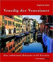 Venedig der Venezianer: Eine unbekannte Bekannte in 81 Facetten