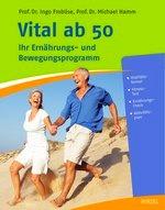 Prof. Ingo Froböse - Vital ab 50 Ernährungs- und Bewegungsprogramm (Hirzel Verlag)