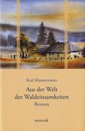 Karl Klostermann - Aus der Welt der Waldeinsamkeiten