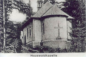 Hauswaldkapelle vor ihrer Zerstörung