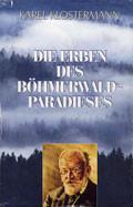 Die Erben des Boehmerwald-Paradieses