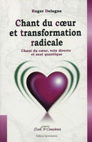 Chant du cœur et transformation radicale