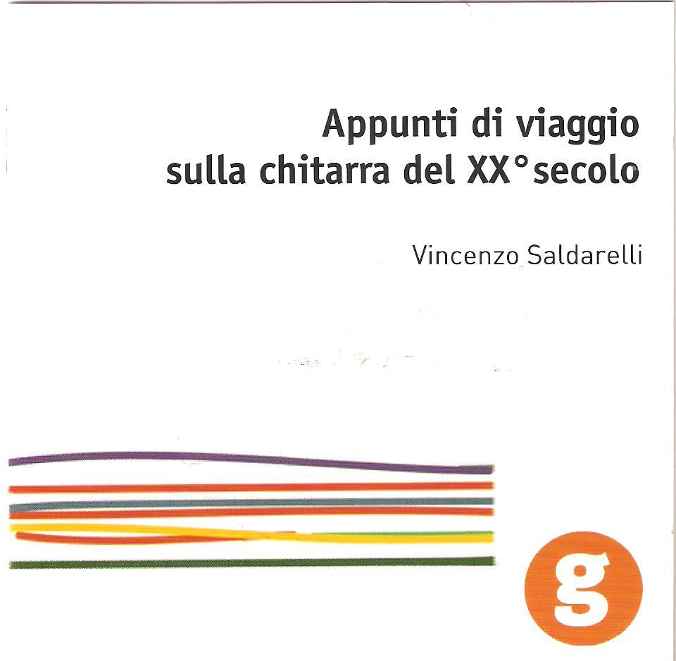 APPUNTI DI VIAGGIO SULLA CHITARRA DEL XX° SECOLO Vincenzo Saldarelli chitarra Guitar 2CD  02032013 Dialogo
