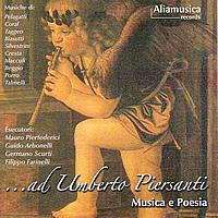 ....AD UMBERTO PIERSANTI Musica e Poesia Aliamusica AMR-CV-06001 La Fata Mauro Pierfederici (rec.),Guido Arbonelli (cl), Germano Scurti (bajan), Filippo Farinelli (pianoforte)