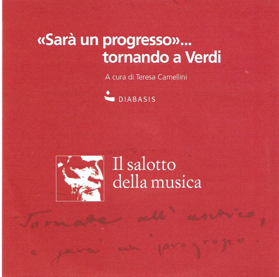 SARA' UN PROGRESSO....TORNANDO A VERDI Diabasis 2010 (CD allegato al libro) Gondola, Mentre con Verdi Rossella Spinosa (pianoforte), Teresa Camellini (soprano)
