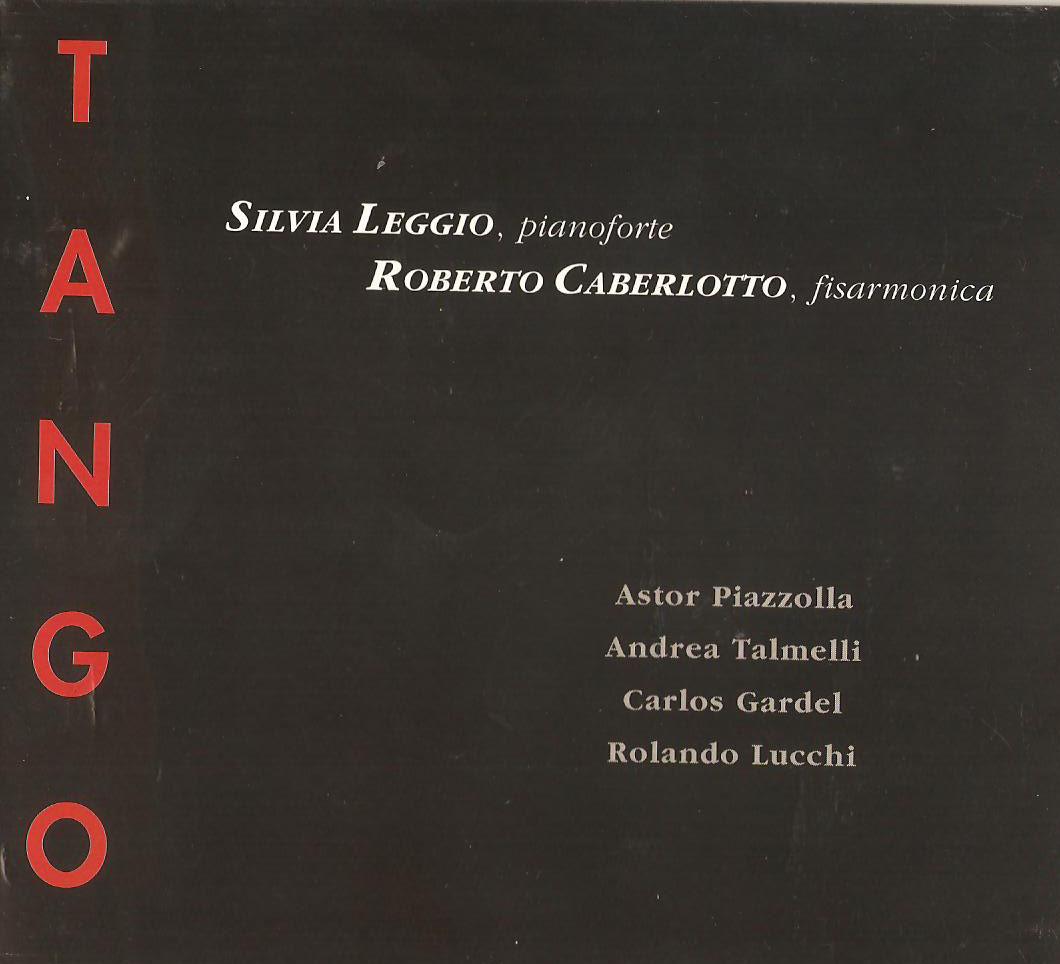 TANGO   EMA Records DDD 70014 Silvia Leggio-Roberto Caberlotto pianoforte e fisarmonica Ultimo tango, Post-scriptum tango, Eve-line tango