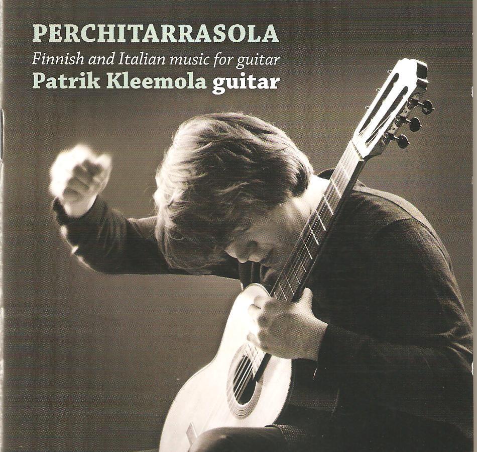 PERCHITARRASOLA Finnish and Italian music  Patrik Kleemola chitarra PLFINK JJVCD 103 Suite Liolà (Preludio, La Passione,  Tempo di vendemmia)