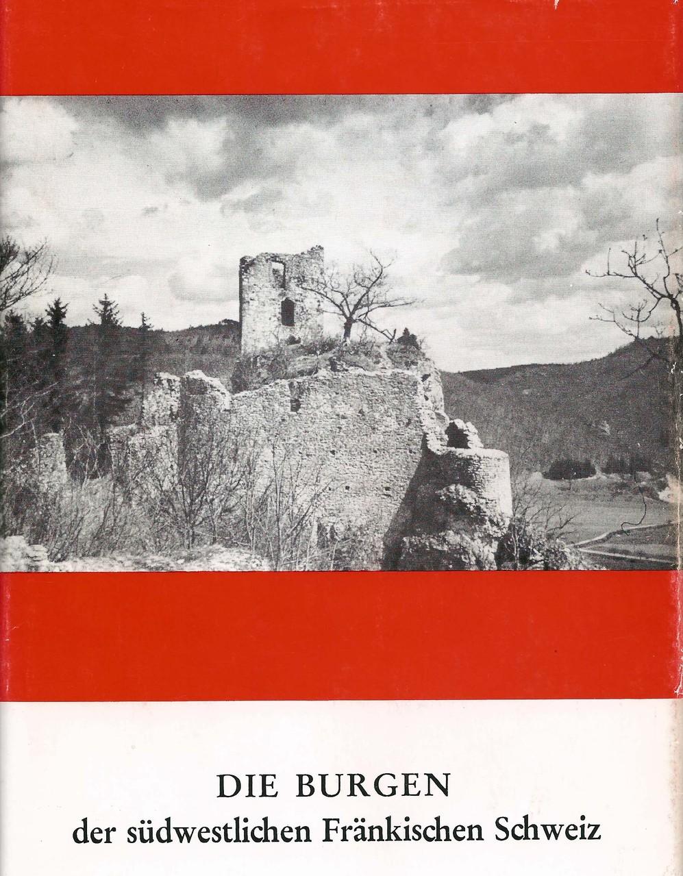 H. Kunstmann, 1971: Die Burgen der südwestlichen Fränkischen Schweiz mit Umschlagbild der Ruine Neideck