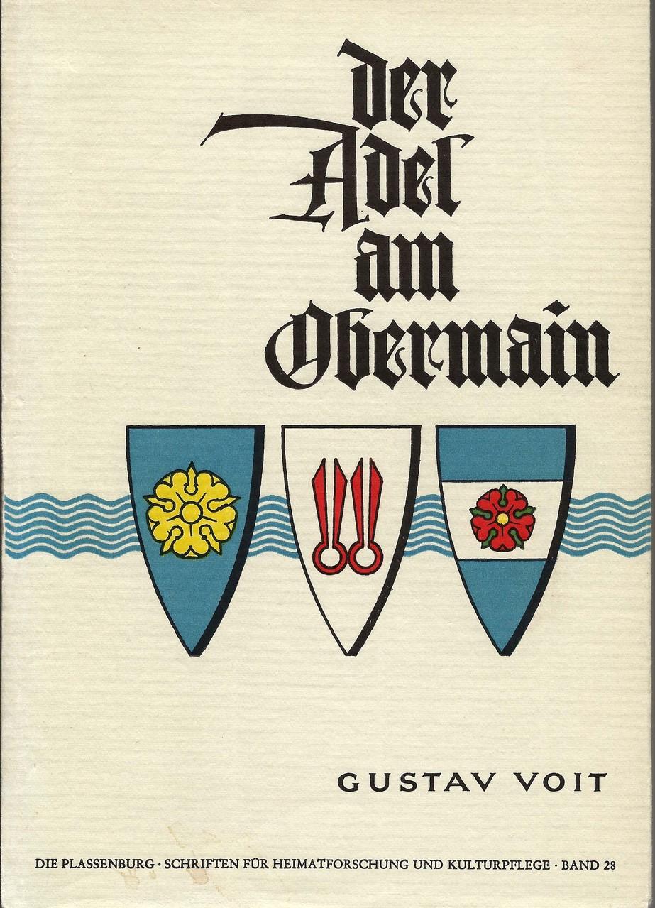 G. Voit, 1969: Der Adel am Obermain, Genealogie edler und ministerialer Geschlechter vom 11. bis zum 14. Jahrhundert