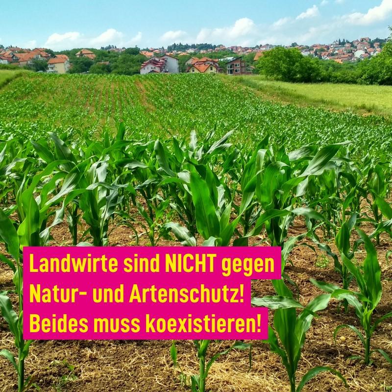 Landwirte sind NICHT gegen Natur- und Artenschutz! Beides muss koexistieren!