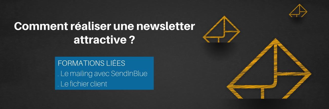 Comment réaliser une newsletter attractive ?