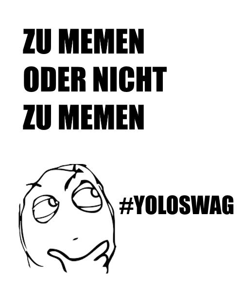 Dienstag Fauntleroy #yoloswag memes meme classics memen