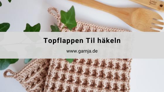 Anleitung Topflappen Til häkeln